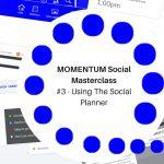 MOMENTUM Social Masterclass #3 - Using The Social Planner Image