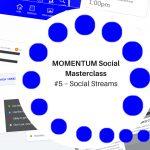 MOMENTUM Social Masterclass #5 - Social Streams Image