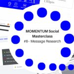 MOMENTUM Social Masterclass #6 - Message Research Image