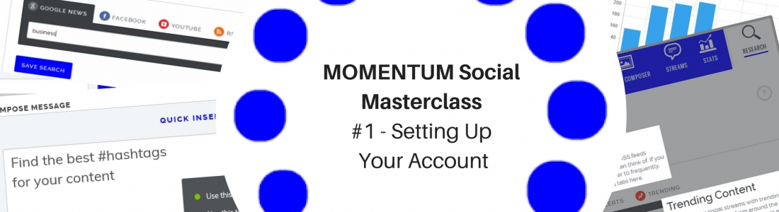 MOMENTUM Social Masterclass #1 – Setting Up Your Account