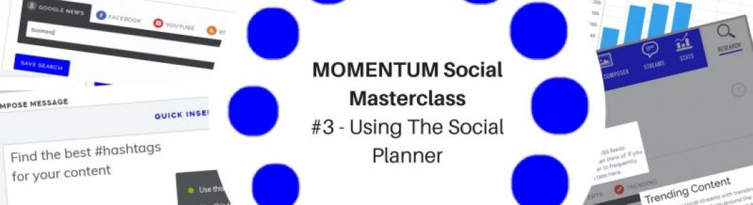 MOMENTUM Social Masterclass #3 – Using The Social Planner