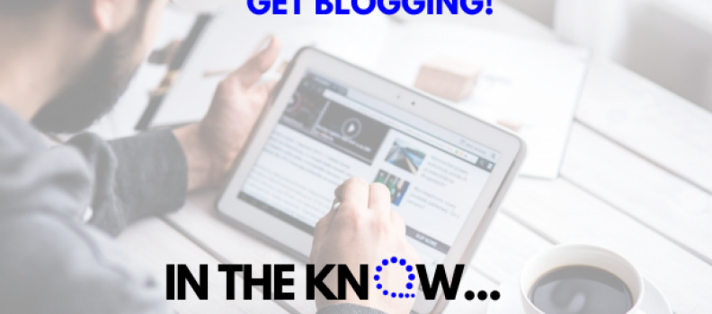 5. Get Blogging! | In The Know Blog Series – Search Engine Optimization