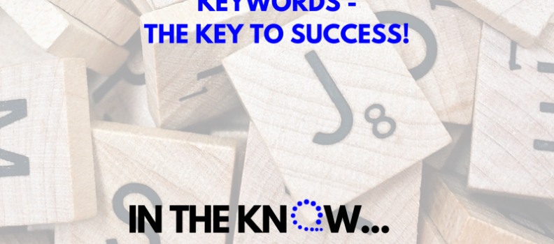 2. Keywords – The Key To Success! | In The Know Blog Series – Search Engine Optimization