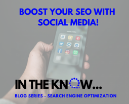 4. Boost Your SEO With Social Media! | In The Know Blog Series – Search Engine Optimization